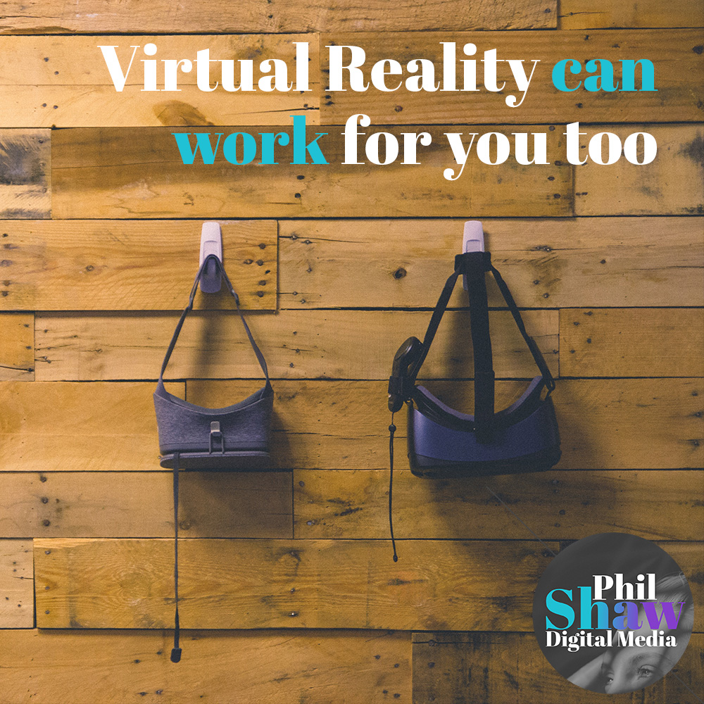 VR - Phil Shaw Digital Media